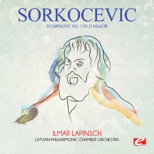 Sorkočević: Symphony No. 3 in D Major (Digitally Remastered)