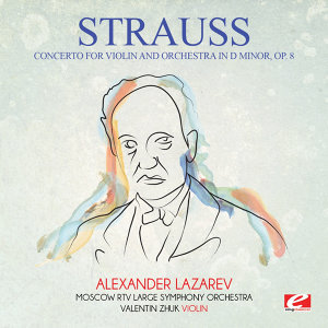 Strauss: Concerto for Violin and Orchestra in D Minor, Op. 8 (Digitally Remastered)