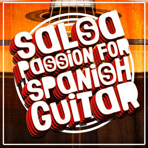 Salsa Passion for Spanish Guitar
