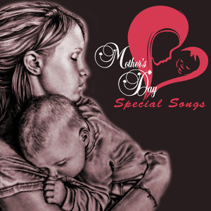 Mothers Days Special Songs
