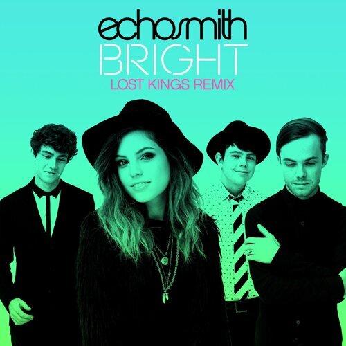 Bright (Lost Kings Remix) - Lost Kings Remix