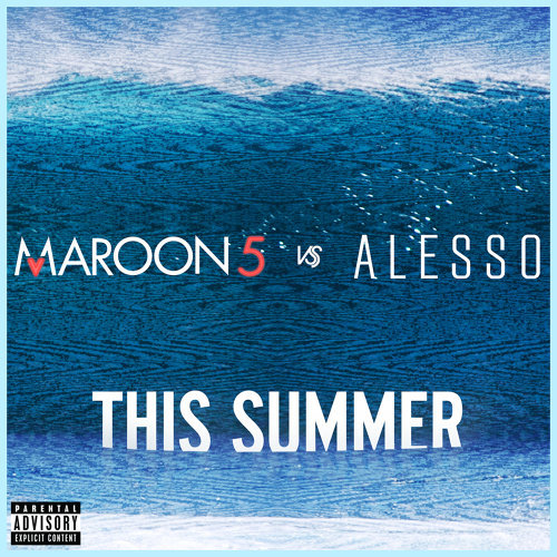 This Summer - Maroon 5 vs. Alesso