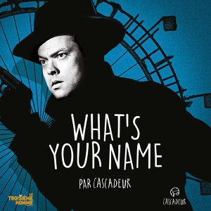 What's Your Name - BOF Le troisème homme
