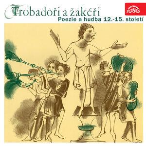 Trobadoři a žakéři - Poezie a hudba 12.-15. století