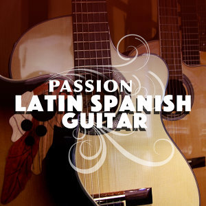 Passion: Latin Spanish Guitar