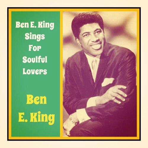 Ben E. King Sings for Soulful Lovers