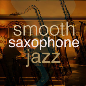 Smooth Saxophone Jazz