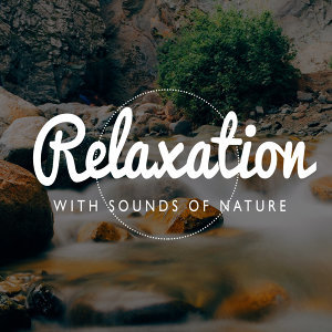 Relaxation with Sounds of Nature