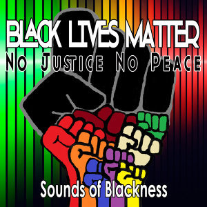 Black Lives Matter: No Justice No Peace - Single
