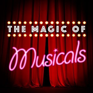 The Magic of Musicals