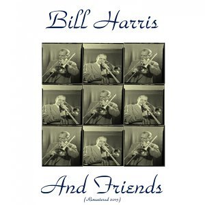 Bill Harris and Friends - Remastered 2015