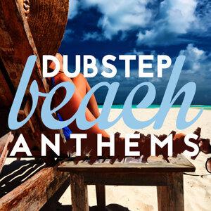 Dubstep Beach Anthems