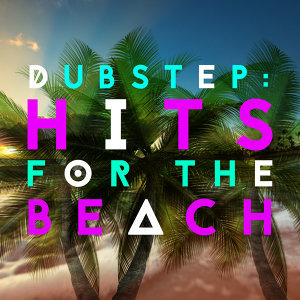 Dubstep: Hits for the Beach