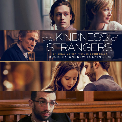The Kindness of Strangers - Original Motion Picture Soundtrack