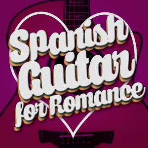 Spanish Guitar for Romance