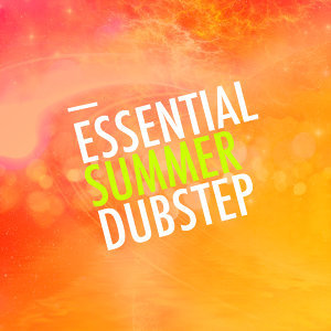 Essential Summer Dubstep