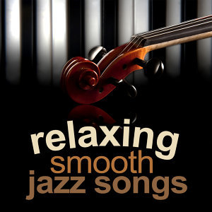 Relaxing Smooth Jazz Songs