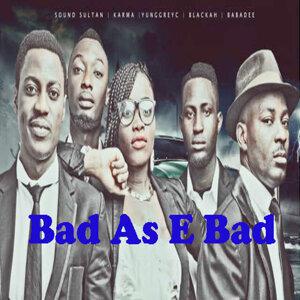 Bad as E Bad