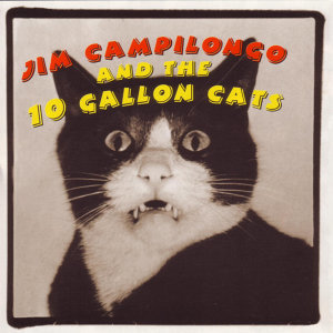 Jim Campilongo and the 10 Gallon Cats