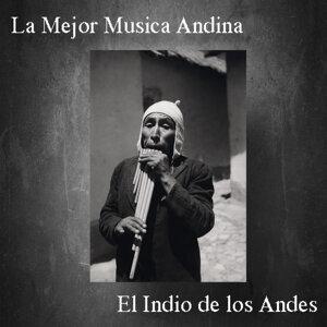 La Mejor Musica Andina - El Indio de los Andes