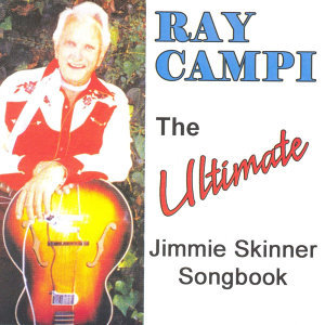The Ultimate Jimmie Skinner Songbook