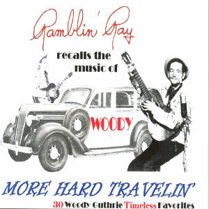 Recalls the Music of Woody: More Hard Travelin'
