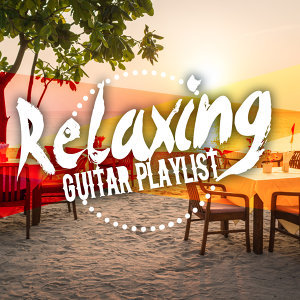 Relaxing Guitar Playlist