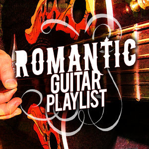 Romantic Guitar Playlist