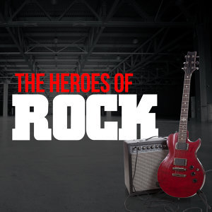 The Heroes of Rock