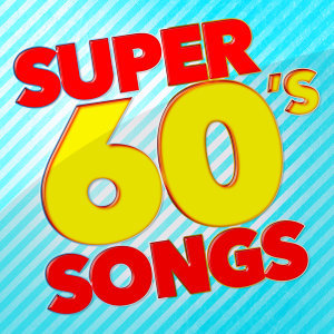 Super 60's Songs