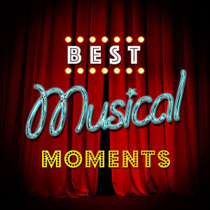 Best Musical Moments