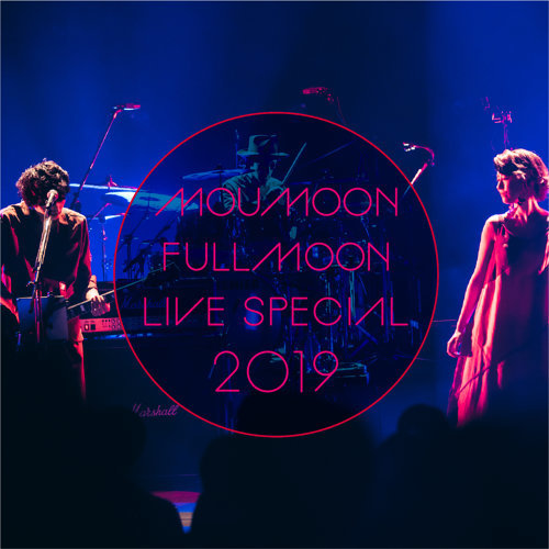FULLMOON LIVE SPECIAL 2019 ~中秋明月~ IN CULTTZ KAWASAKI 2019.10.6