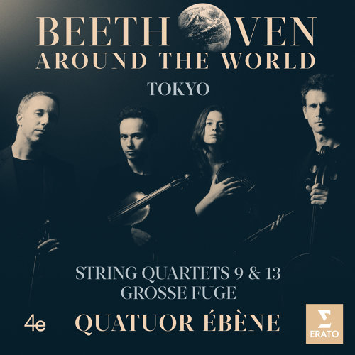 Beethoven Around the World: Tokyo, String Quartets Nos 9, 13 & Grosse fuge (貝多芬環遊世界─弦樂四重奏全集 -第九、十三號弦樂四重奏-東京)