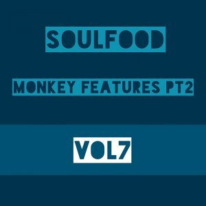 Soulfood, Vol. 7: Monkey Features, Pt. 2
