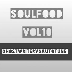 Soulfood, Vol. 10: Ghostwriter vs. Autotune