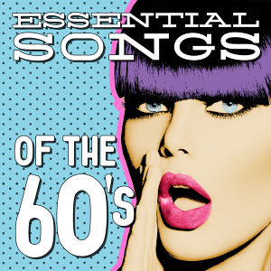 Essential Songs of the 60's
