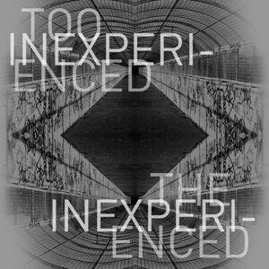 Too Inexperienced