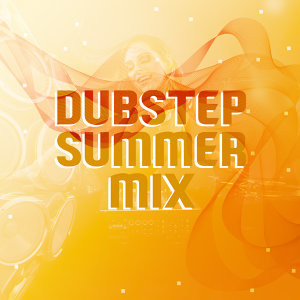 Dubstep Summer Mix