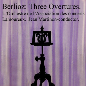 Berlioz: Three Overtures