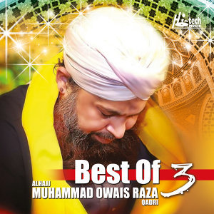 Best of Alhajj Muhammad Owais Raza Qadri, Vol. 3 - Islamic Naats