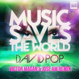 Music Saves the World (Victor Magán y Jose AM Remix) - Victor Magán y Jose AM Remix