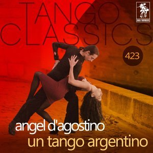 Un Tango Argentino (Historical Recordings) - Historical Recordings