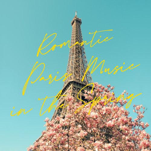 巴黎城市羅曼史:春天篇 (Romantic Paris Music in the Spring)