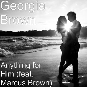 Anything for Him (feat. Marcus Brown)