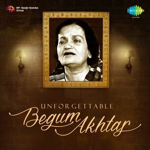 Unforgettable Begum Akhtar