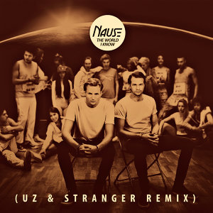 The World I Know - UZ & Stranger Remix
