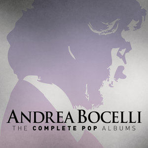 Andrea Bocelli: The Complete Pop Albums - Remastered