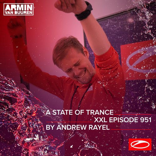 ASOT 951 - A State Of Trance Episode 951 (+XXL Guest Mix: Andrew Rayel)
