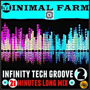 Infinity Tech Groove 2 - 21 Minutes Long Version