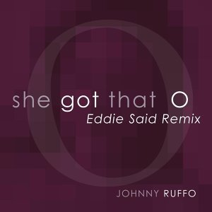 She Got That O (Eddie Said Remix) [Radio Edit]